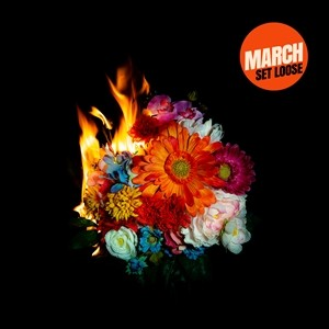 MARCH - Set Loose CD