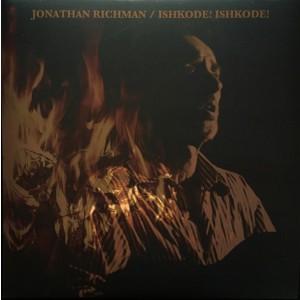 RICHMAN, JONATHAN - Ishkode! Ishkode! LP