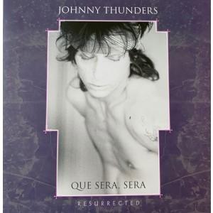 THUNDERS, JOHNNY - Que Sera, Sera (Resurrected) 2LP