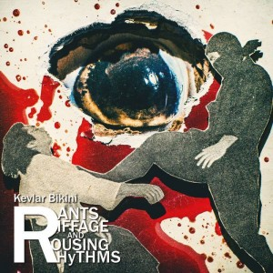KEVLAR BIKINI - Rants, Riffage and Rousing Rythms LP