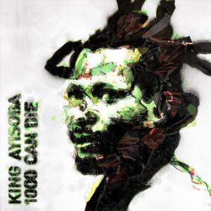 KING AYISOBA - 100 Can Die LP