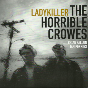 HORRIBLE CROWES - Ladykiller 7""