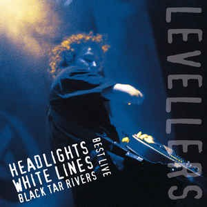 LEVELLERS - Best Live - Headlights, Whitelines, Black Tar Rivers 2LP