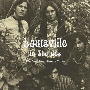 V/A - Louisville in the 60s - The Lost Allen-Martin Tapes LP