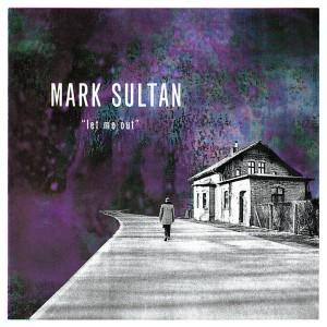 SULTAN, MARK - Let Me Out LP