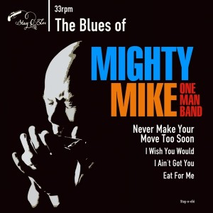 """MIGHTY MIKE ONE MAN BAND - The Blues Of Mighty Mike One Man Band 7"""""""