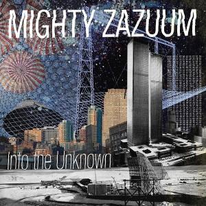 MIGHTY ZAZUUM - Into The Unknown LP