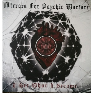 MIRRORS FOR PSYCHIC WARFARE - I See What I Became LP