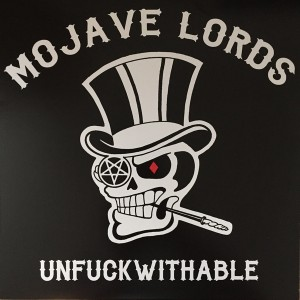 MOJAVE LORDS - Unfuckwithable LP