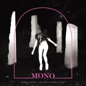 MONO - Before The Past • Live From Electrical Audio LP