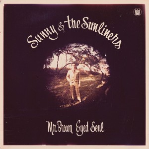 SUNNY & SUNLINERS - Mr. Brown Eyed SoulLP