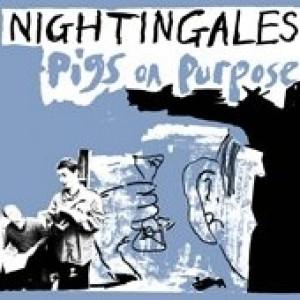 NIGHTINGALES - Pigs On Purpose LP