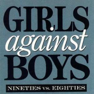 GIRLS AGAINST BOYS - Nineties Vs . Eighties LP