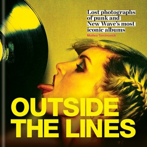Outside the Lines : Lost photographs of punk and new wave's most iconic albums KNJIGA