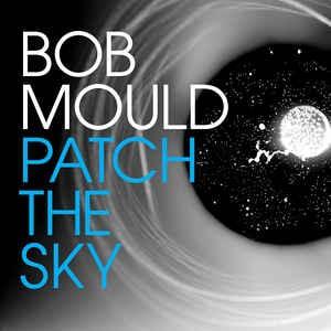 MOULD, BOB - Patch The Sky LP