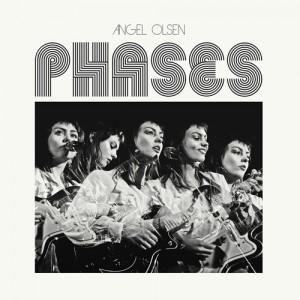 OLSEN, ANGEL - Phases LP