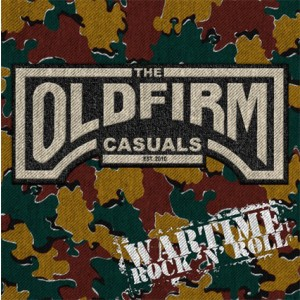 OLD FIRM CASUALS – Wartime Rock 'n' Roll LP