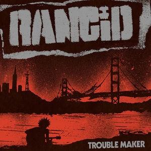 RANCID – Trouble Maker LP