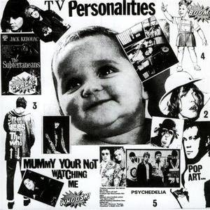 TELEVISION PERSONALITIES ‎– Mummy You're Not Watching Me LP