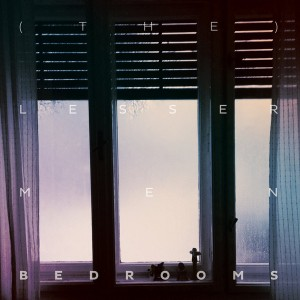 LESSER MEN – Bedrooms LP