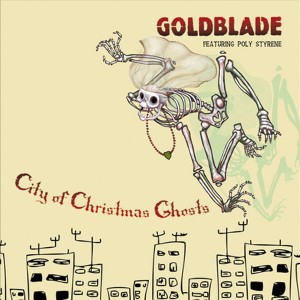 """GOLDBLADE featuring POLY STYRENE – City Of Christmas Ghosts 7"""""""