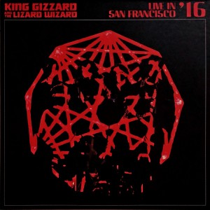 KING GIZZARD AND THE LIZARD WIZARD -  Live In San Francisco '16 LP