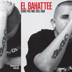 EL BAHATTEE - Svaki Pas Ima Svoj Dan 2LP