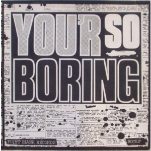 ROCKS - You're So Boring LP