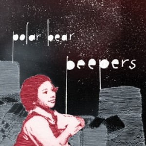 POLAR BEAR - Peepers LP