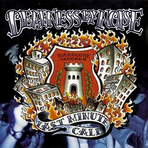 DEAFNESS BY NOISE - Last Minute Call CD