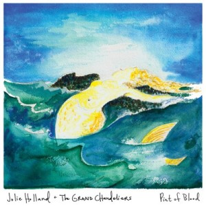 JOLIE HOLLAND & THE GRAND CHANDELIERS - Pint Of Blood LP