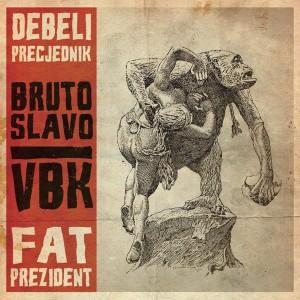 DEBELI PRECJEDNIK / FAT PRESIDENT - Bruto Slavo / VBK CD