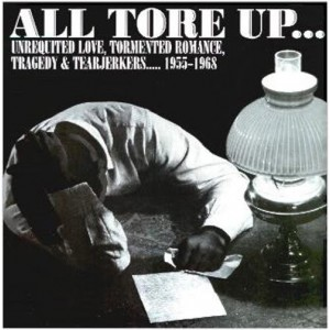 V/A ‎– All Tore Up ... Unrequited Love, Tormented Romance, Tragedy & Tearjerkers .... 1955-1968 LP