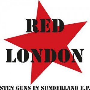 RED LONDON - Sten Guns In Sunderland E.P. 7""