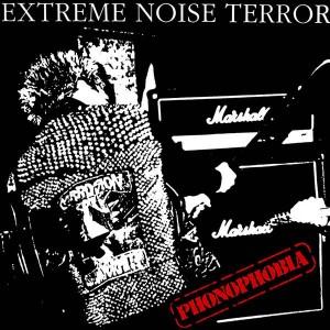 """EXTREME NOISE TERROR - Phonophobia 12"""""""