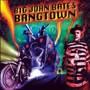 BIG JOHN BATES - Bangtown LP