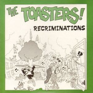 TOASTERS - Recriminations 7""