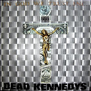 DEAD KENNEDYS – In God We Trust, Inc. LP