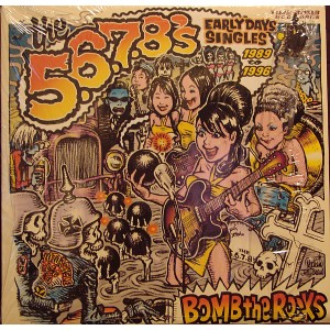 5.6.7.8'S - Bomb The Rocks: Early Days Singles 1989 - 1996 2LP