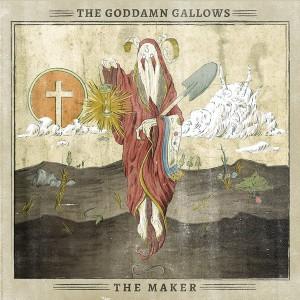 GODDAMN GALLOWS – The Maker LP
