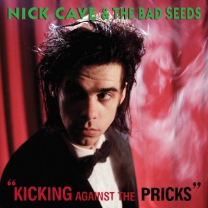 NICK CAVE & THE BAD SEEDS  – Kicking Against The Pricks LP