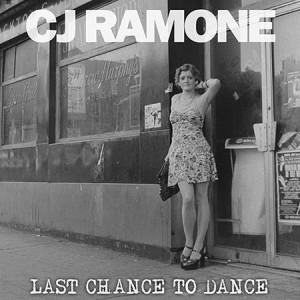 CJ RAMONE  – Last Chance To Dance LP