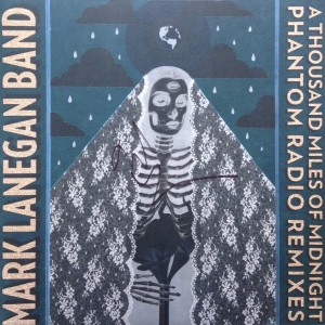 MARK LANEGAN BAND ‎– A Thousand Miles of Midnight (Phantom Radio Remixes) 2LP