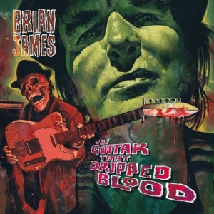 JAMES, BRIAN - The Guitar That Dripped Blood LP