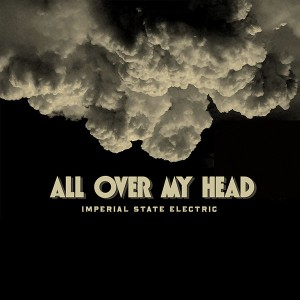 """IMPERIAL STATE ELECTRIC - All Over My Head 7"""""""