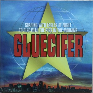 GLUECIFER - Soaring With Eagles At Night To Rise With The Pigs In The Morning LP