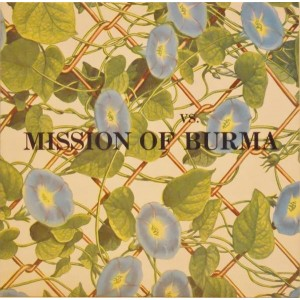 MISSION OF BURMA ‎– Vs.