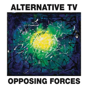 ALTERNATIVE TV – Opposing Forces LP