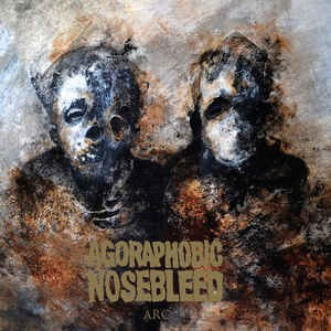 AGORAPHOBIC NOSEBLEED Arc LP