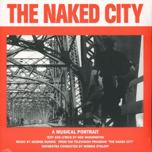 DUNING, GEORGE & NED WASHINGTON ‎– The Naked City LP